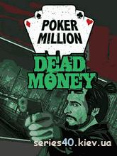 Poker Million: Dead Money (Полная версия)   240*320