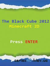 The Black Cube 2012 Minecraft 2D | 240*320