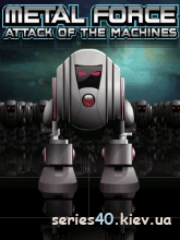 Metal Force: Attack of the Machines | 240*320